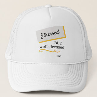 Stressed But Well-Dressed Hat