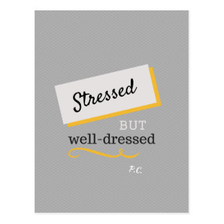 Stressed But Well-Dressed Quote Postcard