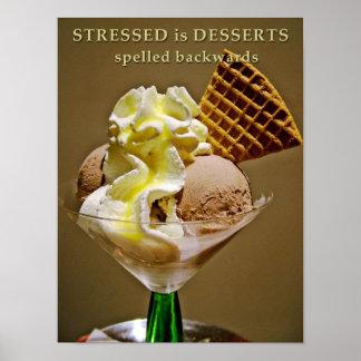 STRESSED is DESSERTS spelled backwards Poster
