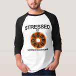 Stressed Is Desserts T-shirt at Zazzle