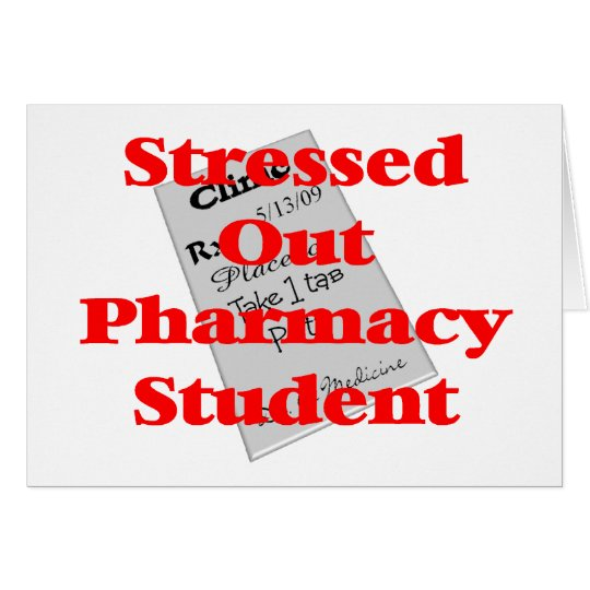 stressed out pharmacy student card