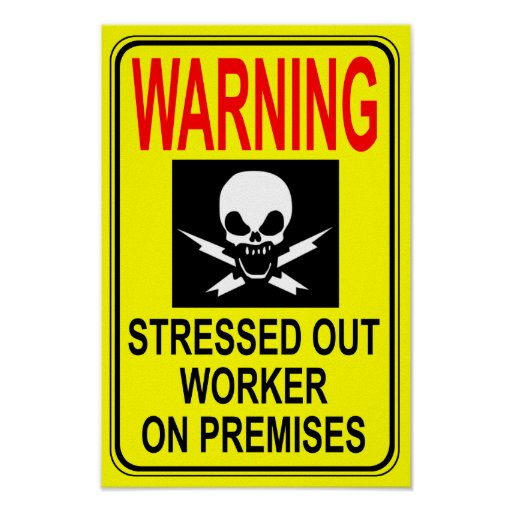 Stressed Out Worker Print