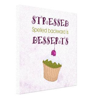 Stressed spelled backward is Desserts Canvas Prints