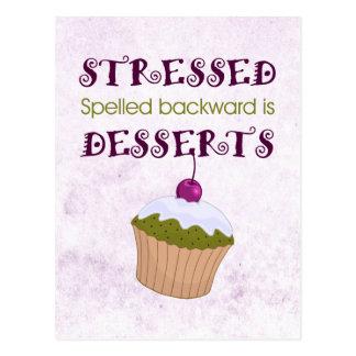 Stressed spelled backward is Desserts Postcard