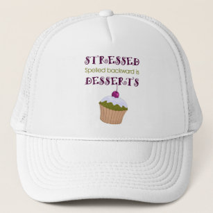 7b147d5050d Stressed spelled backward is Desserts Trucker Hat