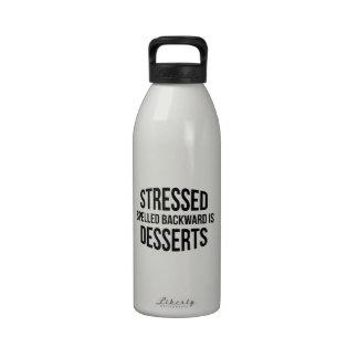 Stressed Spelled Backward Is Desserts Water Bottles