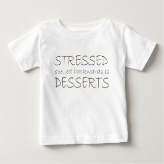 Stressed spelled backwards is Desserts Baby T-Shirt