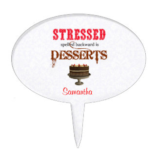 STRESSED spelled backwards is DESSERTS chocolate Cake Topper