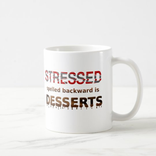 Stressed Spelled Backwards Is Desserts Coffee Mug