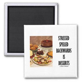 Stressed Spelled Backwards Is Desserts Humor Magnet