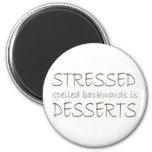 Stressed spelled backwards is Desserts Fridge Magnets