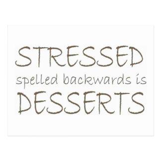 Stressed spelled backwards is Desserts Postcards