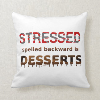 Stressed Spelled Backwards Is Desserts Throw Pillow