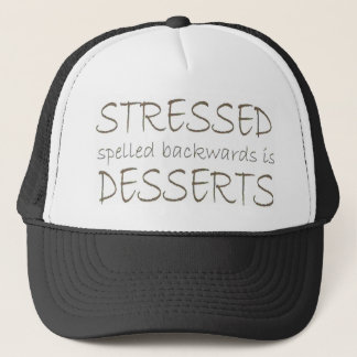 Stressed spelled backwards is Desserts Trucker Hat
