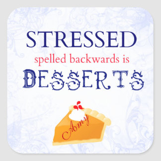 Stressed spelled backwards is Desserts wordplay Square Sticker