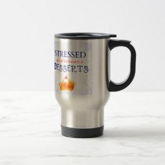 Stressed spelled backwards is Desserts wordplay Travel Mug