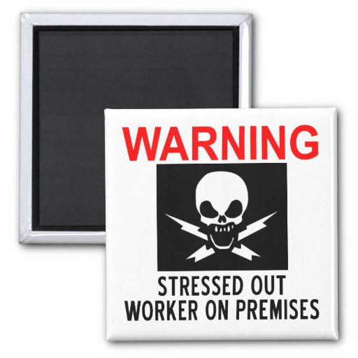 Stressed Worker 2 Inch Square Magnet