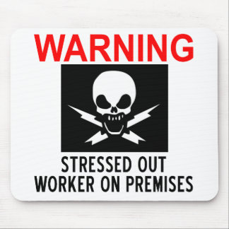 Stressed Worker Mouse Pad