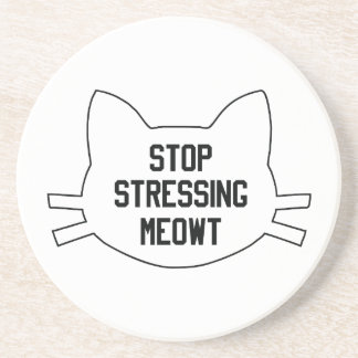 Stressing Meowt Drink Coaster