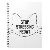 Stressing Meowt Spiral Notebook