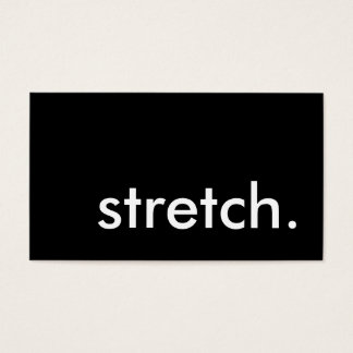 stretch. (color customizable) business card
