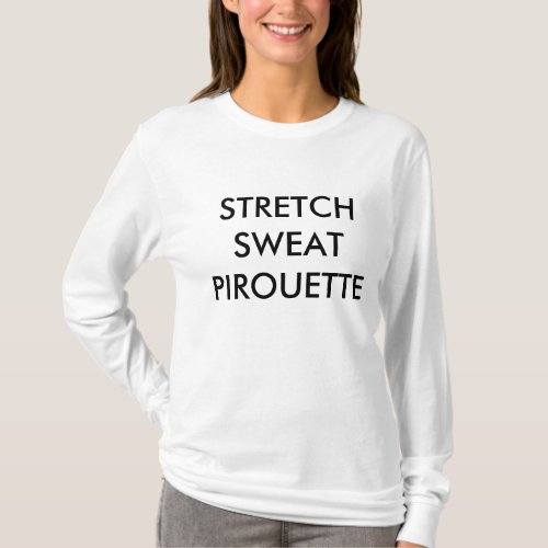 Stretch Sweat Pirouette Long Sleeved T_Shirt