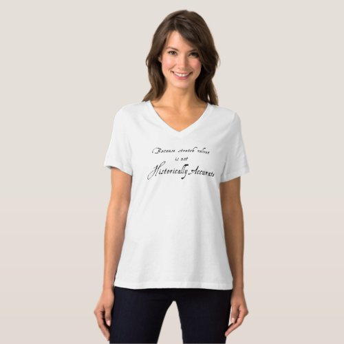 Stretch Velvet Isnt Historically Accurate _ Light T_Shirt
