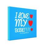 i love [Love heart]  my [Love heart]  babe!!!! [Love heart]  i love [Love heart]  my [Love heart]  babe!!!! [Love heart]  Stretched Canvas Canvas Prints
