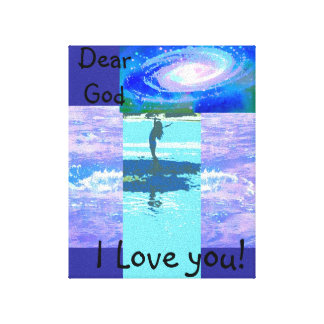 Stretched Canvas Print Dear God I love you!