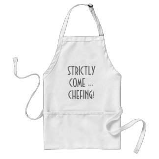 STRICTLY COME ...CHEFING! ADULT APRON