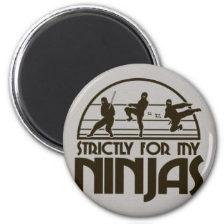 STRICTLY FOR MY NINJAS 2 INCH ROUND MAGNET