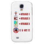 Strike 3 - U R OUT!!! Samsung Galaxy S4 Case