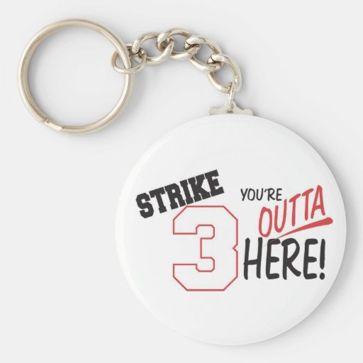 strike 3-Youre Outta Here Keychains