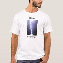 Strike Me Down T-Shirt