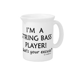 String Bass Player Excuse Drink Pitcher