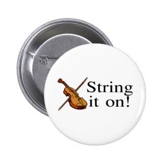 String It On Violin Pinback Button