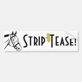 Strip Tease! Bumper Stickers
