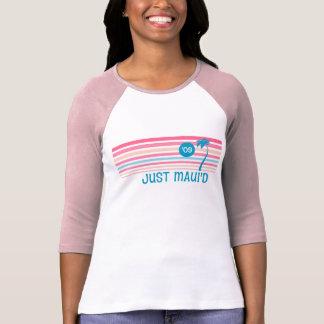 Stripe Just Maui'd 2009 T Shirts