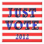 Stripes Just Vote 2012 Custom Announcement