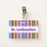 [ Thumbnail: Stripes of Various Colors + Custom Teacher Name Badge ]