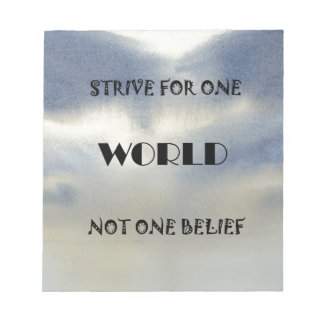 Strive For One World Not One Belief Notepad