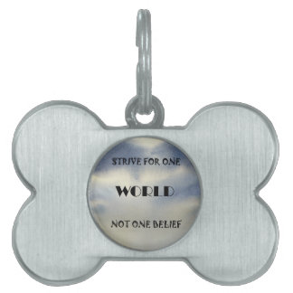 Strive For One World Not One Belief Pet Tag