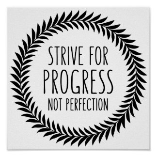 Strive For Progress Black and White Quote Poster