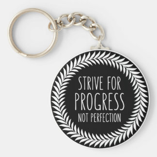 Strive For Progress Not Perfection Button Keychain