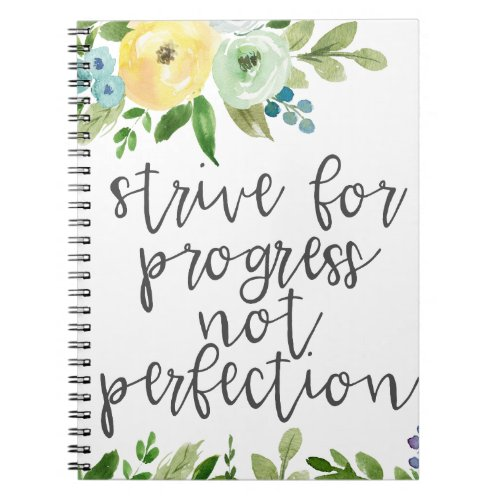 Strive for Progress Not Perfection Notebook
