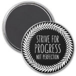 Strive For Progress Not Perfection Quote Magnet