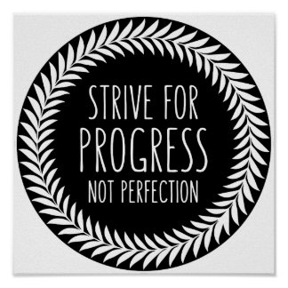 Strive For Progress Not Perfection Quote Poster