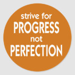 Strive for Progress not Perfection Stickers