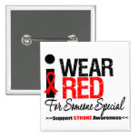 Stroke Awareness I Wear Red For Someone Special Pinback Buttons