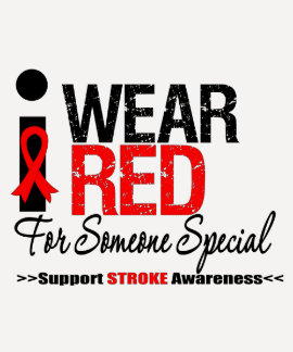 Stroke Awareness I Wear Red For Someone Special Tshirts
